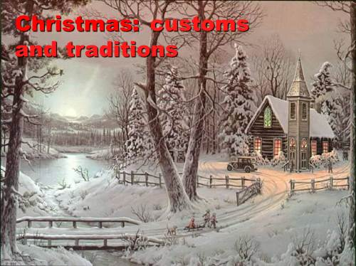 Christmas: customs and traditions