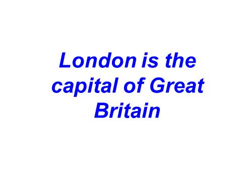 Лондон — столица Великобритании — London is the capital of Great Britain