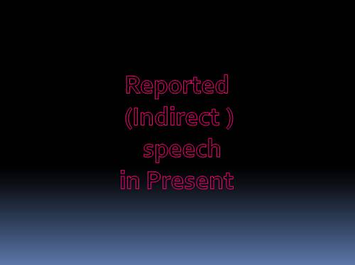 Reported (Indirect) speech in Present