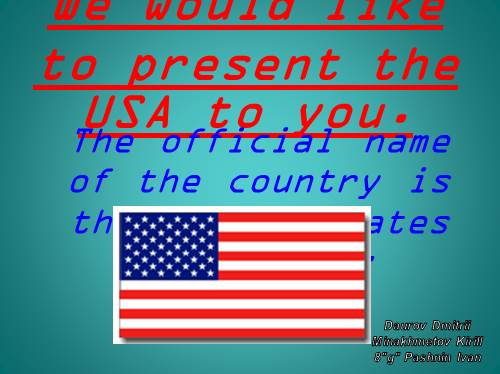 We would like to present the USA to you