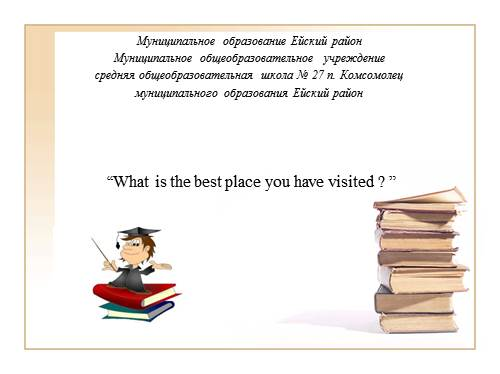 What is the best place you have visited?